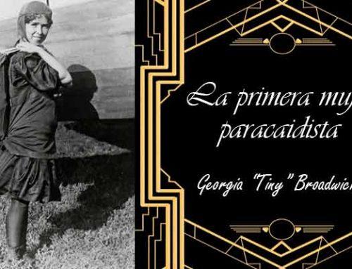 "La primera mujer paracaidista: Georgia ""Tiny"" Broadwick"