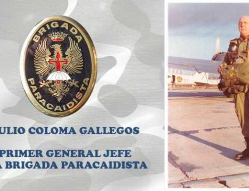 D. Julio Coloma Gallegos: el primer General Jefe de la Brigada Paracaidista
