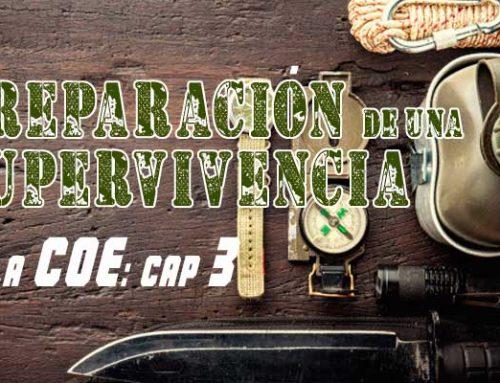 Preparación de una supervivencia en la COE capítulo 3